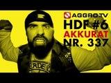 HDF - AKKURAT HALT DIE FRESSE 06 NR 337 (OFFICIAL HD VERSION AGGROTV)