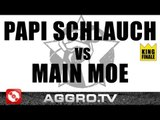 RAP AM MITTWOCH - PAPI SCHLAUCH VS MAIN MOE - KING FINALE VOM 17.10.2012 (AGGRO TV)