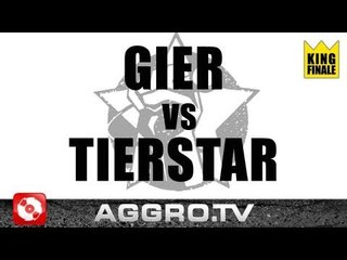 RAP AM MITTWOCH - GIER VS TIERSTAR - KING FINALE VOM 15.06.2011 (OFFICIAL HD VERSION AGGRO TV)