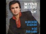 Mitar Miric-Ne pitaj  me  kad cu sutra doci 1979