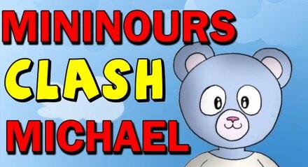 Mininours clash Michael