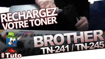 Comment recharger les toner Brother TN 241 / TN245