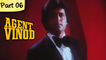 Agent vinod - Part 06 of 14 - Thrilling Bollywood Spy Movie - Mahendra Sandhu