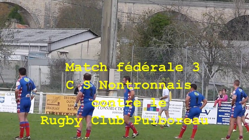 Match fédérale 3 C S Nontronnais contre Rugby Club Puiboreau