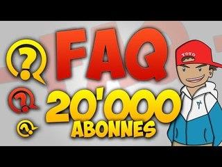 FAQ spécial 20.000 Abonnés + Résultat du concour !