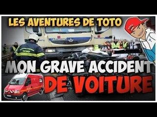 Les aventures de Toto | Mon grave accident de voiture ! #2