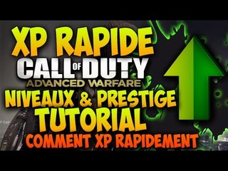 Comment XP Rapidement sur Advanced Warfare - Tuto ( Niveaux & Prestige ) - Advanced Warfare Gameplay