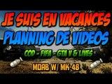 Je suis en vacances   COD-GTA-FIFA & live !   MOAB w/MK48