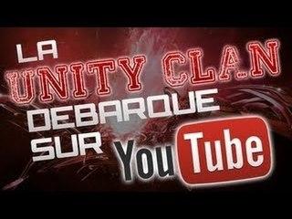 La Unity Clan Débarque Sur YouTube !