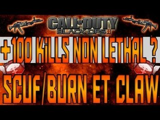 +100 Kills Non-Lethal ? | Guide des SCUF/BURN & Le CLAW
