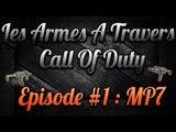 Les Armes à Travers COD : MP7 | #1