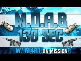 MOAB 130 secondes w/ M4A1 !