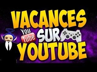 Les Vacances sur YouTube !