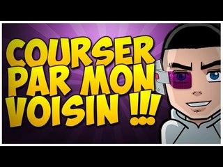 COURSER PAR MON VOISIN !!!