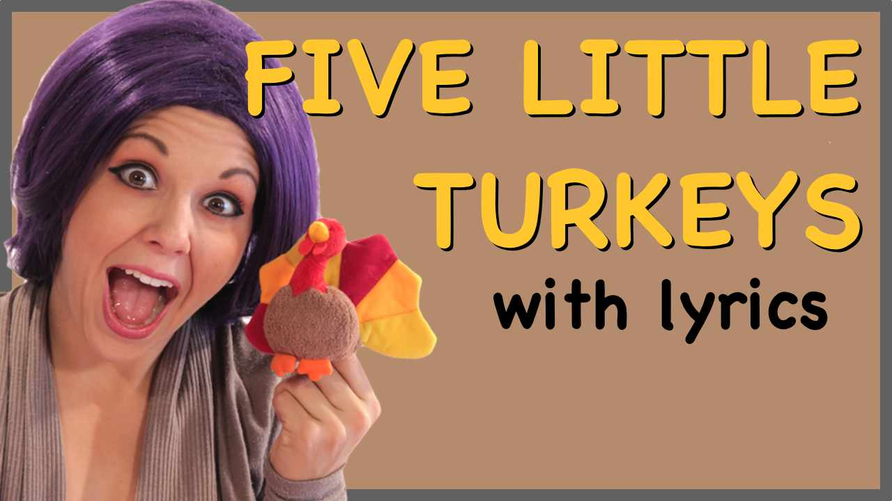 Thanksgiving Songs for Children – Five Little Turkeys – Kids Songs with Lyrics