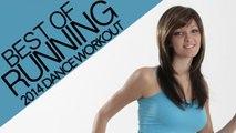 Best of Running 2014 Dance Workout