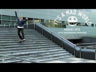 Madars Apse - Latvia Skateboarding Propaganda - It's A Mad World - Episode 19