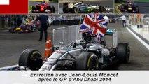 Entretien avec Jean-Louis Moncet après le GP d'Abu Dhabi 2014