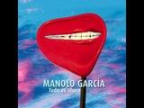 Arrastre la noche (Todo es ahora) - Manolo García
