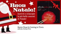 Alfredo Golino Trio - Santa Claus Is Coming to Town - feat. Riccardo Fioravanti, Andrea Pozza