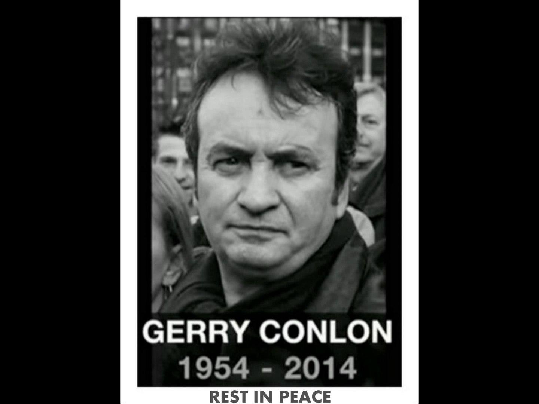 Gerry Conlon REST IN PEACE