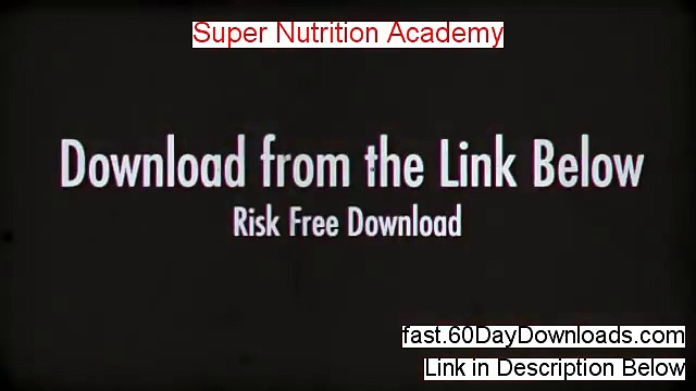 Super Nutrition Academy Review – Super Nutrition Academy