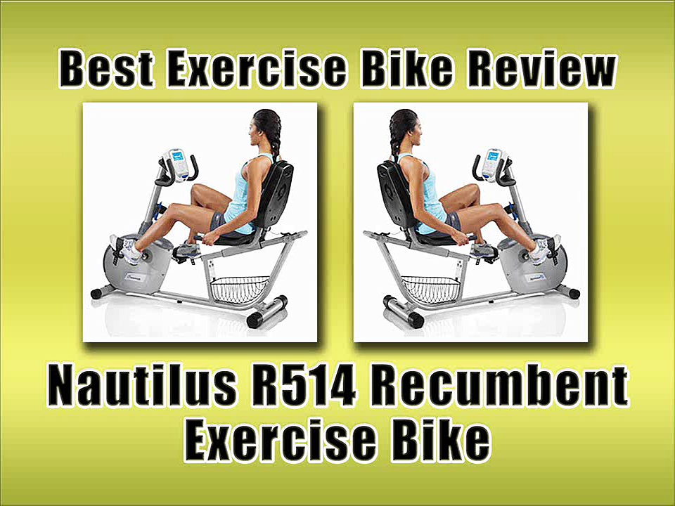 Nautilus R514 Recumbent Exercise Bike Review : Best Exercise Bikes Reviews
