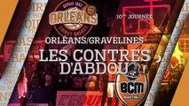 Les Contres d'Abdou - J10 - Orléans reçoit le BCM Gravelines