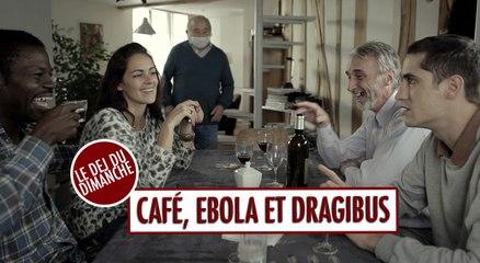 Café, Ebola et Dragibus - Le Déj Du Dimanche