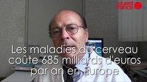 Les maladies du cerveau coûte 685 milliards d'euros à l'Europe par an par Gilles Edann chef du pôle de neurosciences du CHU de Rennes