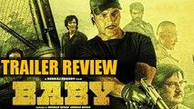 'BABY' Trailer Review Exclusive | Akshay Kumar, Taapsee Pannu, Rana Daggubati