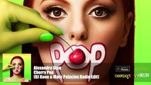 Alexandra Stan - Cherry Pop (DJ Kone & Marc Palacios Radio Edit) Official Audio