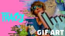 GIF Art - Tracks ARTE