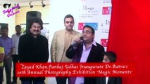 Zayed Khan,Pankaj Udhas Inaugurate Dr.Batra's  10th Annual Photography Exhibition 'Magic Moments'