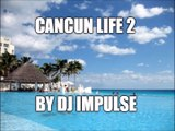 Cancun Life 2 (Portuguese and Spanish mix)