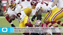 Washington Redskins Star -- BLASTS RGIII ... 'No One Believes In Him Anymore'
