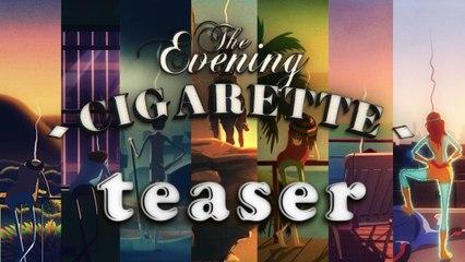 Teaser - THE EVENING CIGARETTE