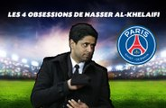 PSG: Les 4 obsessions de Nasser Al-Khelaifi