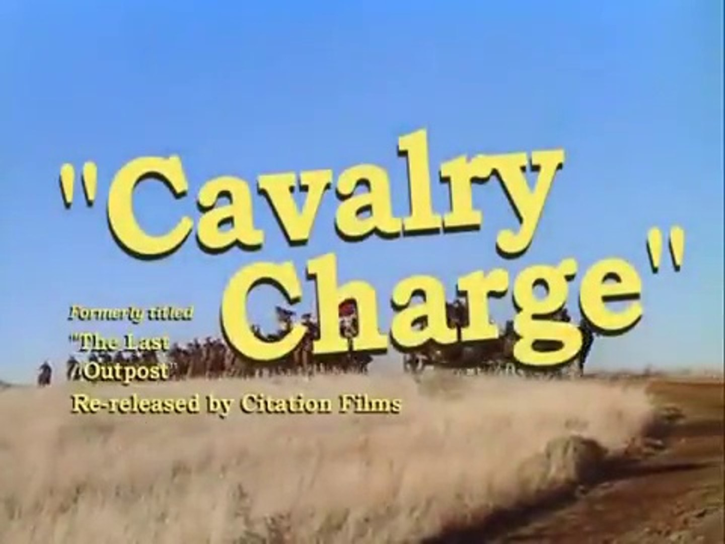 1951 - Cavalry Charge, aka The Last Outpost - Ronald Reagan ...
