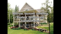 Asteroid, Tsunami, 3 Days of Darkness, Rapture, Demons and Transformation - Kelvin Mireku
