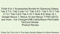 Fintie 5-in-1 Accessories Bundle for Samsung Galaxy Tab 3 7 0   Tab 3 Lite 7 0   Tab 3 8 0   Tab 3 10 1  Tab 4 7 0   Tab 4 8 0  Tab 4 10 1  Note 8 0  Note 10 1, Google Nexus 7, Nexus 10 and Nexus 7 FHD (2013) and more - Car Charger USB Cable Stylus Pen Ca