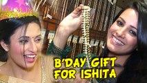 Divyanka Tripathi aka Ishita Gets Birthday Gift From Anita aka Shagun | Yeh Hai Mohabbatein