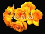 Don't Be Sad Beautiful Nasheed- Heart Touching