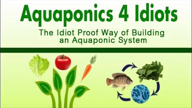 Idiot S Guide To Gardening   Aquaponics 4 Idiots  Review