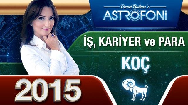KOÇ Burcu İŞ,PARA ve KARİYER 2015 astroloji, burç yorumu