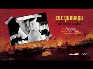 Ege Çubukçu - Nasıl Geçtiğini Anlamadan (Official Audio)