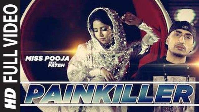 Painkiller (Full Video) Miss Pooja Feat Dr. Zeus, Fateh, Shortie | New Punjabi Song 2014 HD