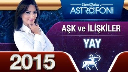 YAY Burcu 2015 AŞK, ilişkiler astroloji ve burç yorumu