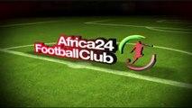 AFRICA24 FOOTBALL CLUB du 15/12/14 - Le football au Burkina Faso - partie 3