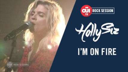 HollySiz - I'm on fire [OÜI FM ROCK SESSIONS]